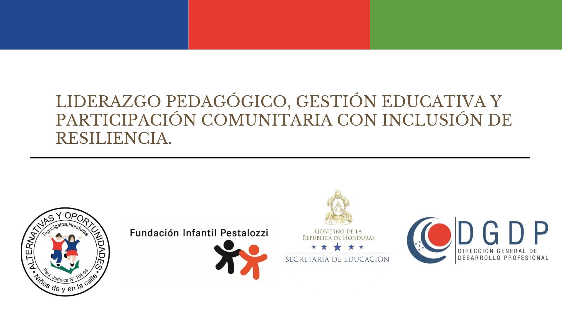Liderazgo Pedagógico, Gestión Educativa y Participación Comunitaria con inclusión de Resiliencia